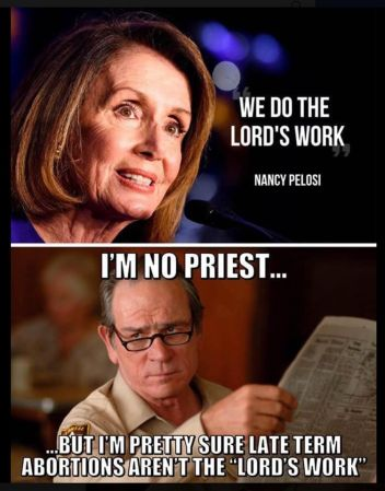 Pelosi -we do the Lords work